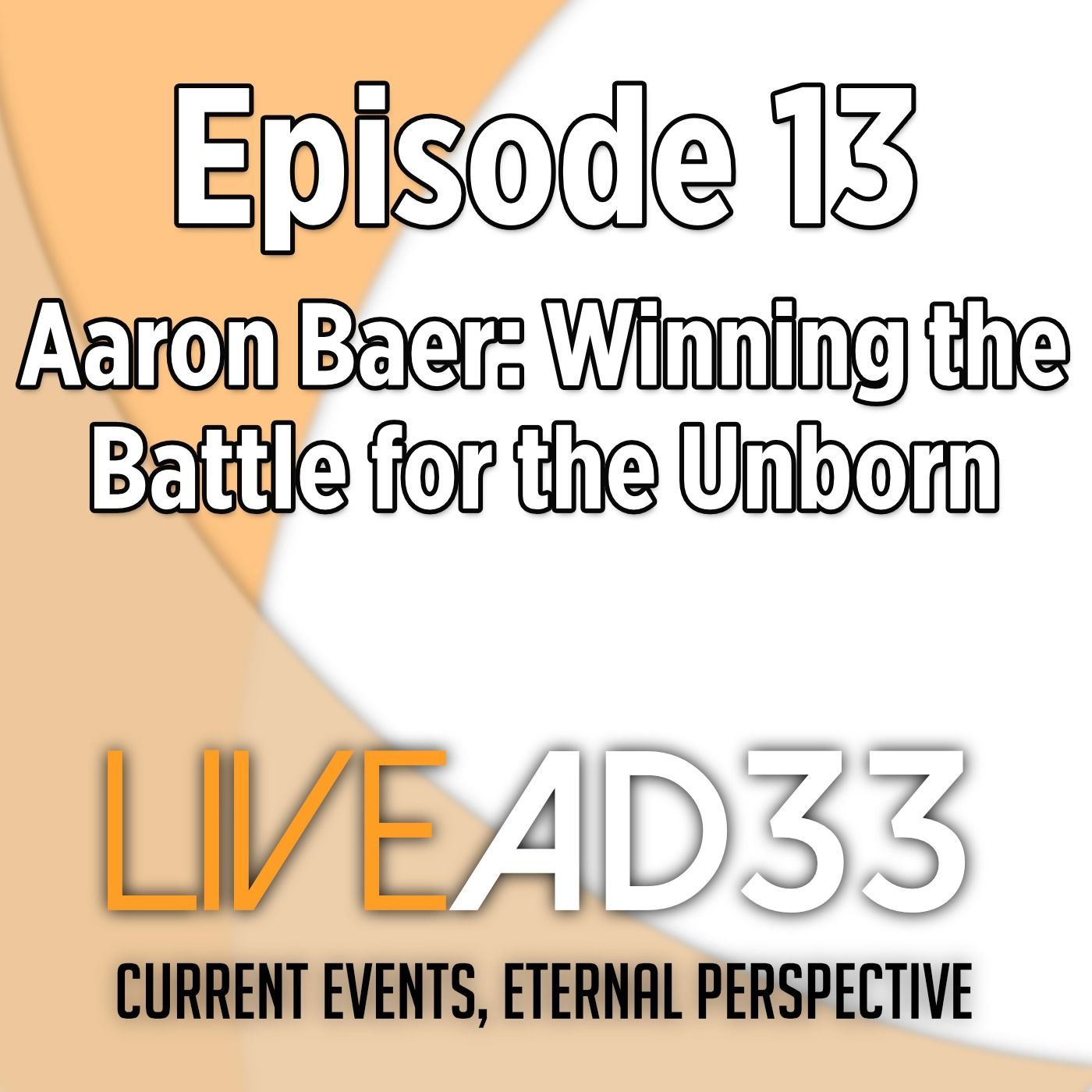 Aaron Baer: Winning the Battle for the Unborn