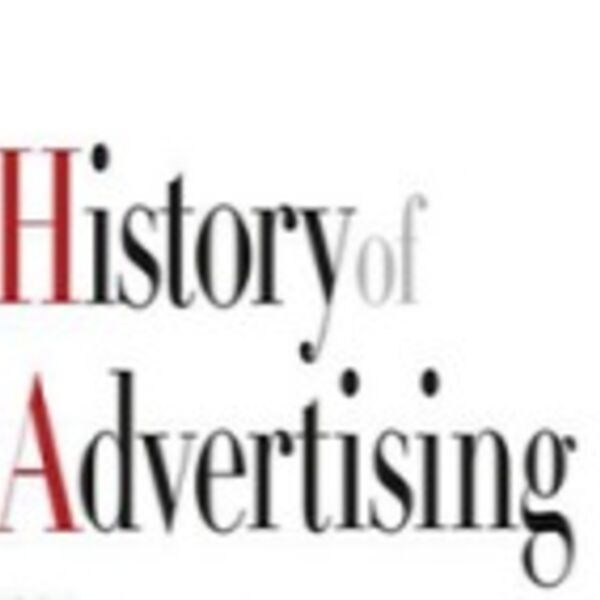 The History of Advertising Podcast Podcast Artwork Image