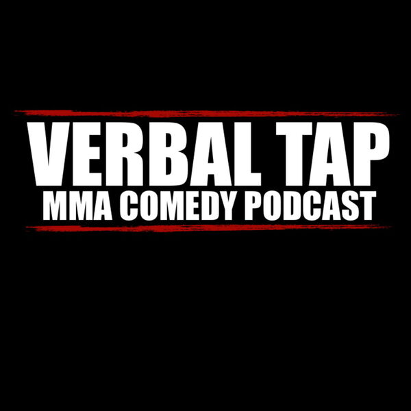 Verbal Tap MMA Comedy Podcast Podcast Artwork Image