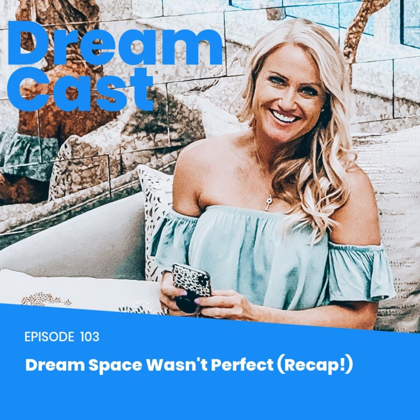 Episode 103 - Dream Space Wasn't Perfect (Recap!)