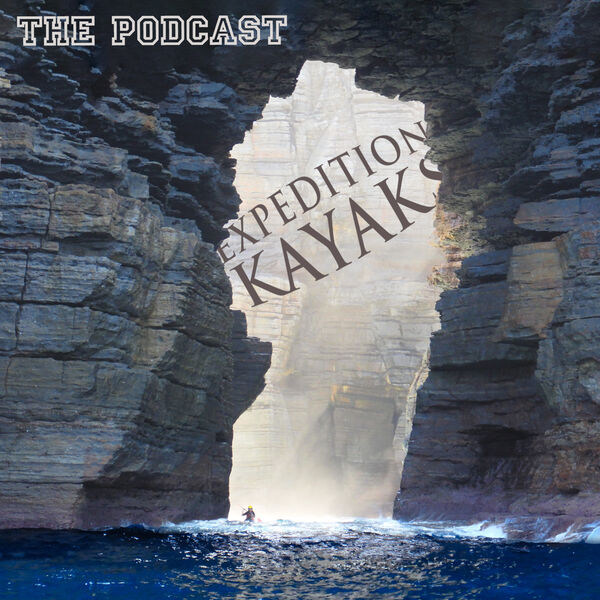 Expedition Kayaks Podcast Podcast Artwork Image