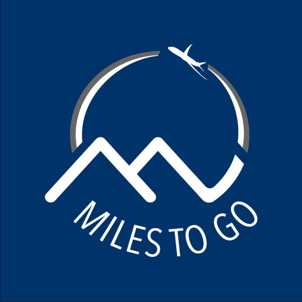 Miles to Go - Travel Tips, News & Reviews You Can't Afford to Miss! Podcast Artwork Image