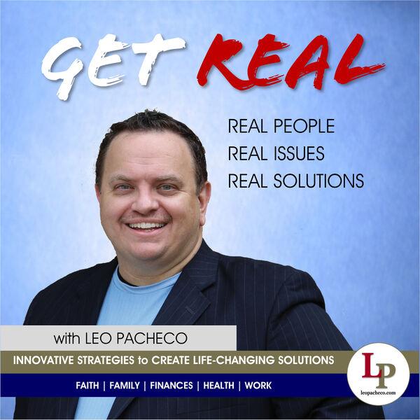 GET REAL w/ Leo Pacheco Podcast Artwork Image