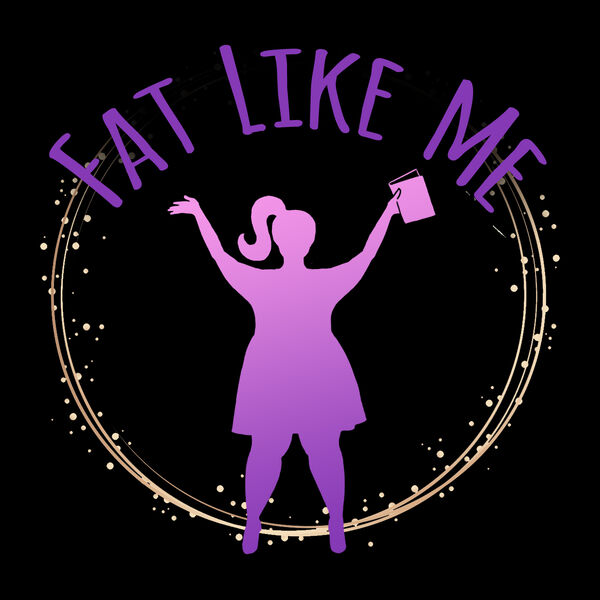 Fat Like Me Podcast Artwork Image