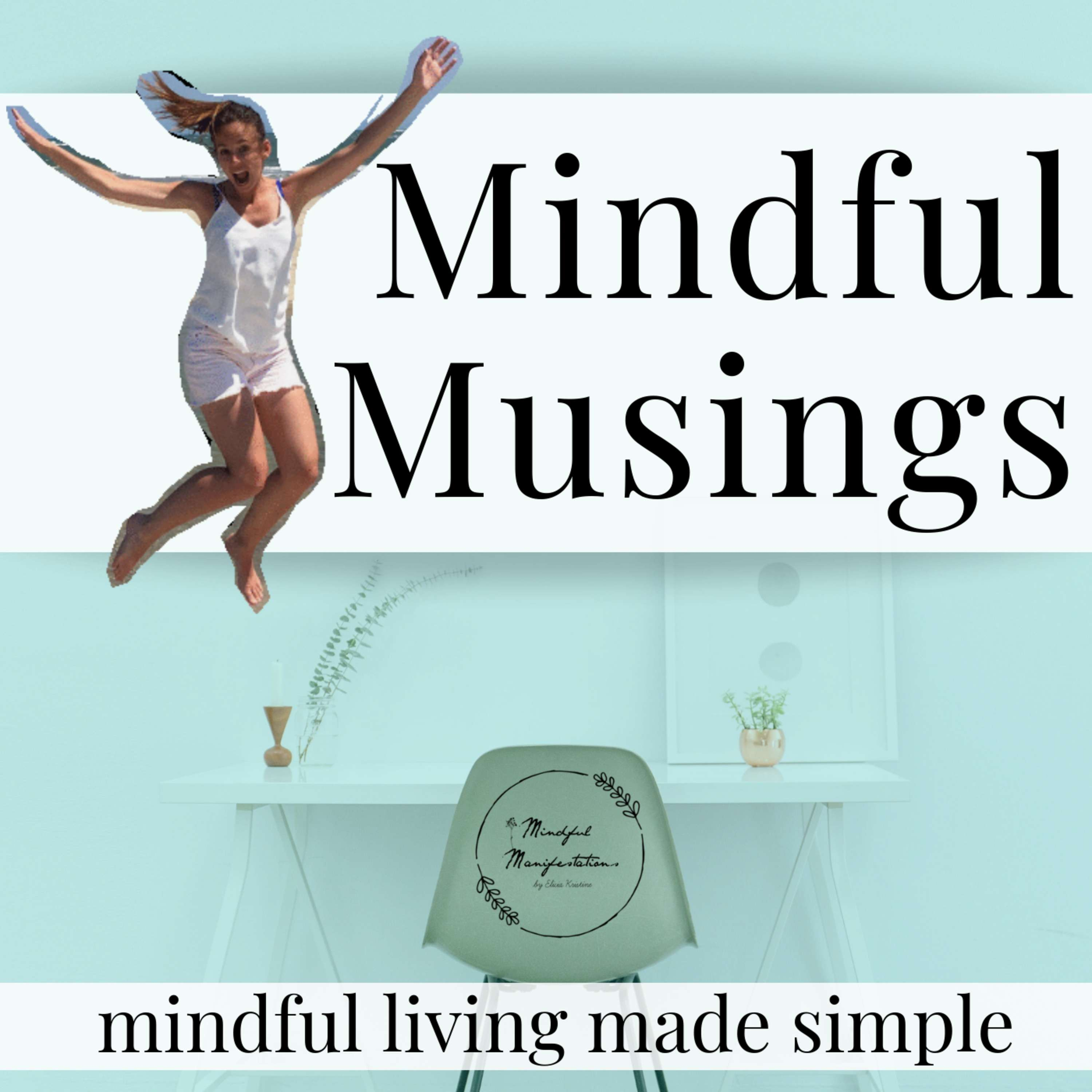 Mindful Musings: Mindful Living Made Simple