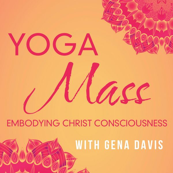 YogaMass: Whole-Self Spiritual Awakening for Christian Yogis Podcast Artwork Image