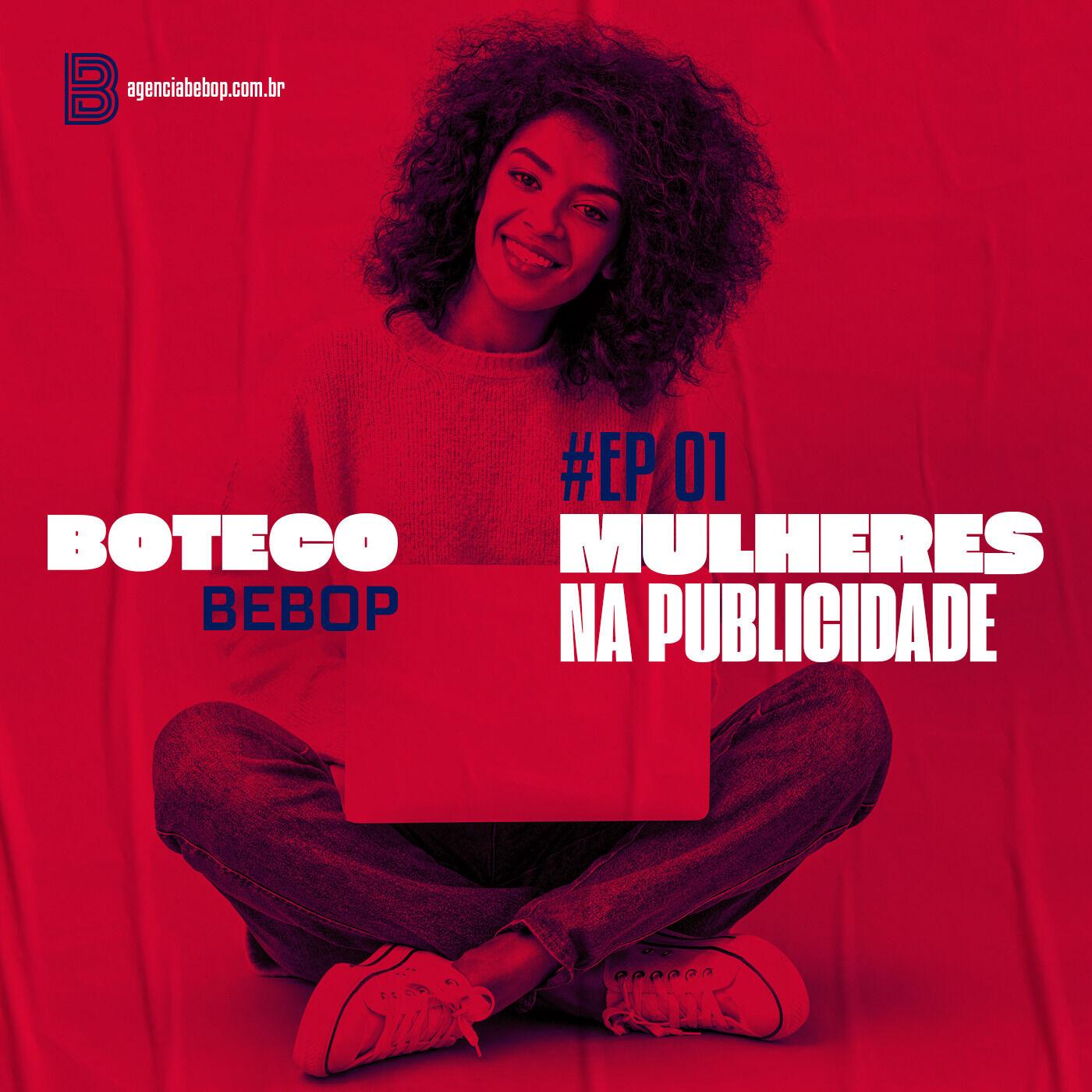 #EP 01 - Boteco Bebop | Mulheres na Publicidade