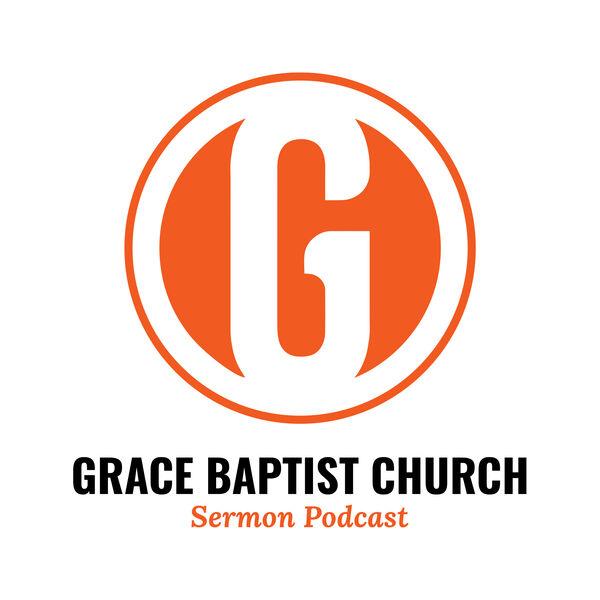 Grace Baptist Church Sermons Brandon, FL Podcast Artwork Image