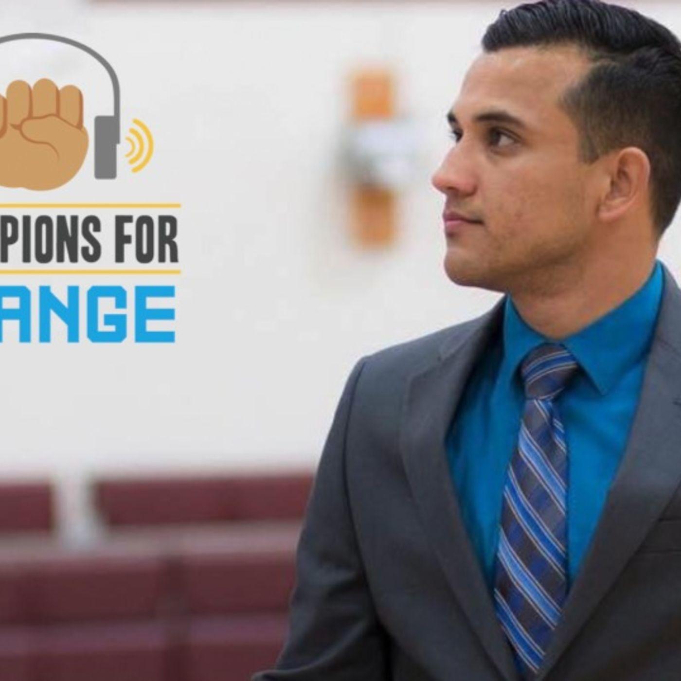 Podcast #4 - Champions for Change - José Luis Zelaya