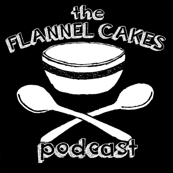 Flannel Cakes Podcast Artwork Image