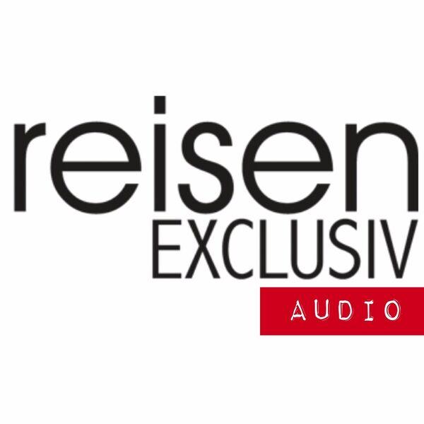 reisen EXCLUSIV Audio Podcast Artwork Image