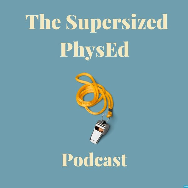 The Supersized PhysEd Podcast Podcast Artwork Image