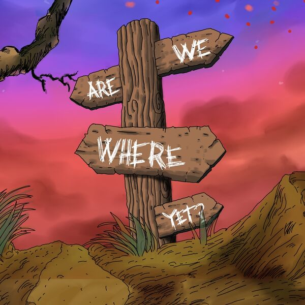 Are We Where Yet? Podcast Artwork Image