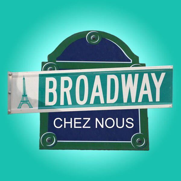Broadway Chez Nous Podcast Artwork Image