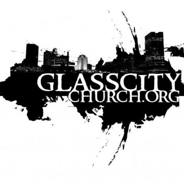 Glass City Church Podcast Podcast Artwork Image