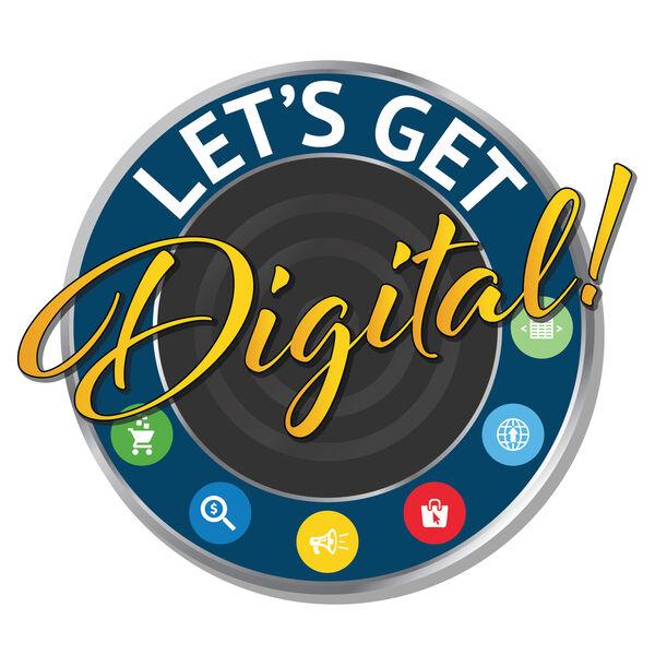 Let's Get Digital!   Digital Marketing Podcast   ROI Revolution  Podcast Artwork Image