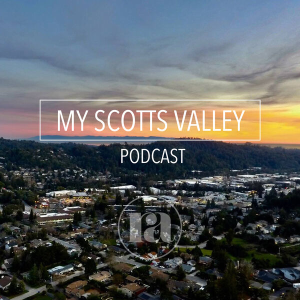 MY SCOTTS VALLEY PODCAST Podcast Artwork Image