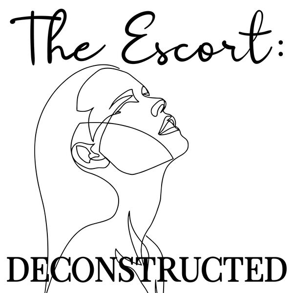 The Escort: Deconstructed Podcast Artwork Image