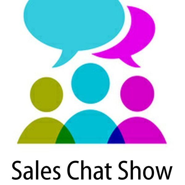 Sales Chat Show  Podcast Artwork Image