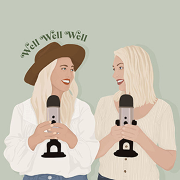Well Well Well Podcast Podcast Artwork Image