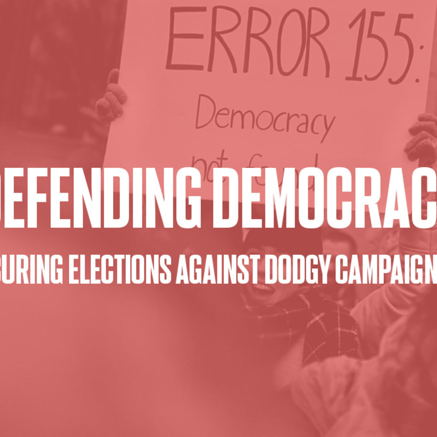 Episode #25 - Defending Democracy