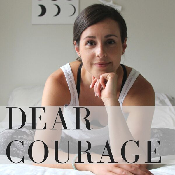 Dear Courage Podcast Artwork Image