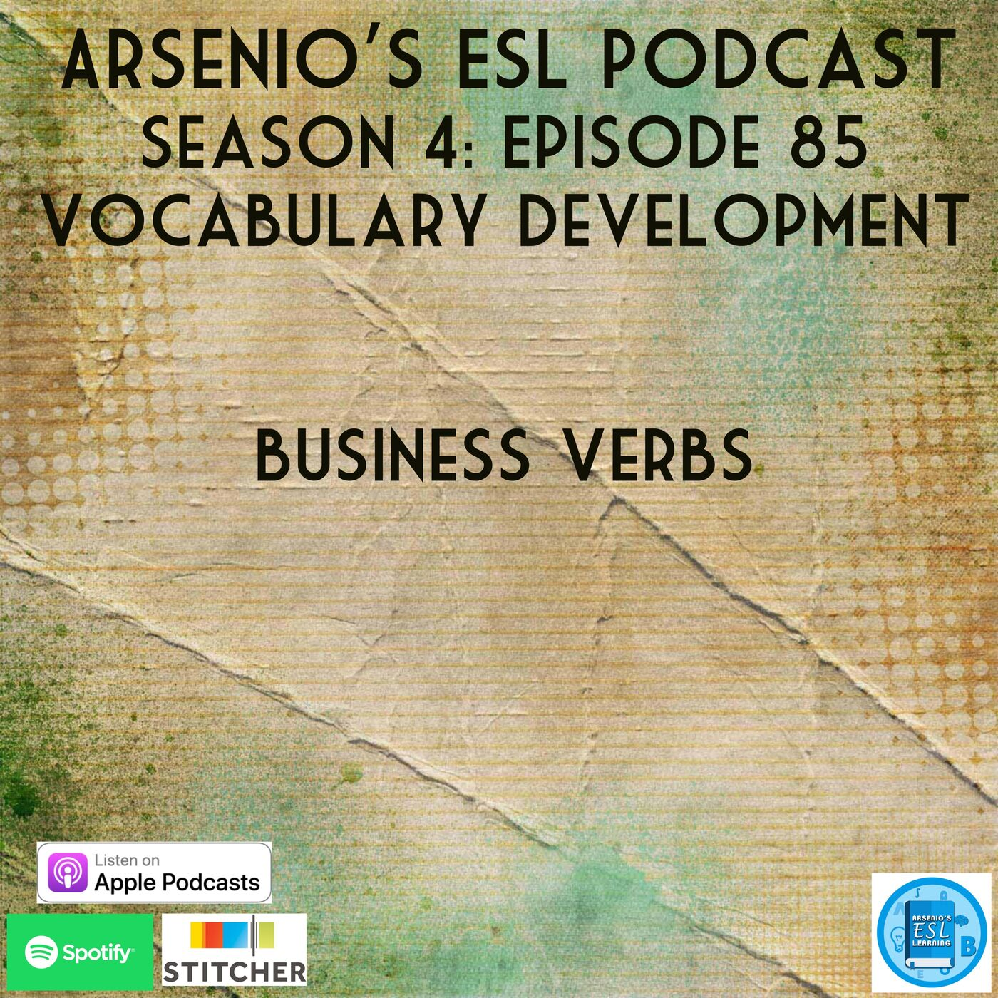 Arsenio's ESL Podcast: Season 4 - Episode 85 - Vocabulary Development - Business Verbs
