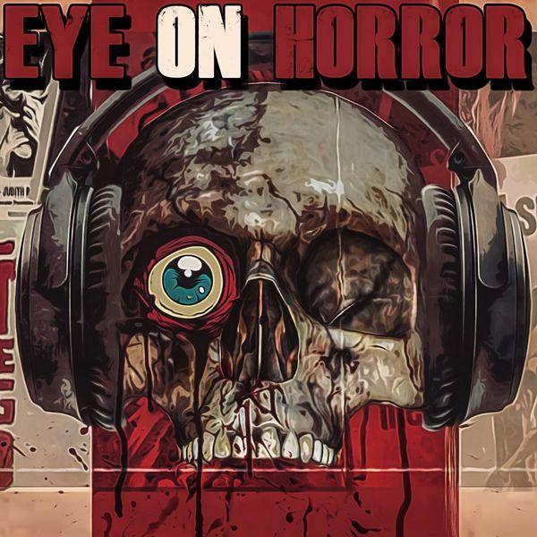 Eye On Horror Podcast Artwork Image