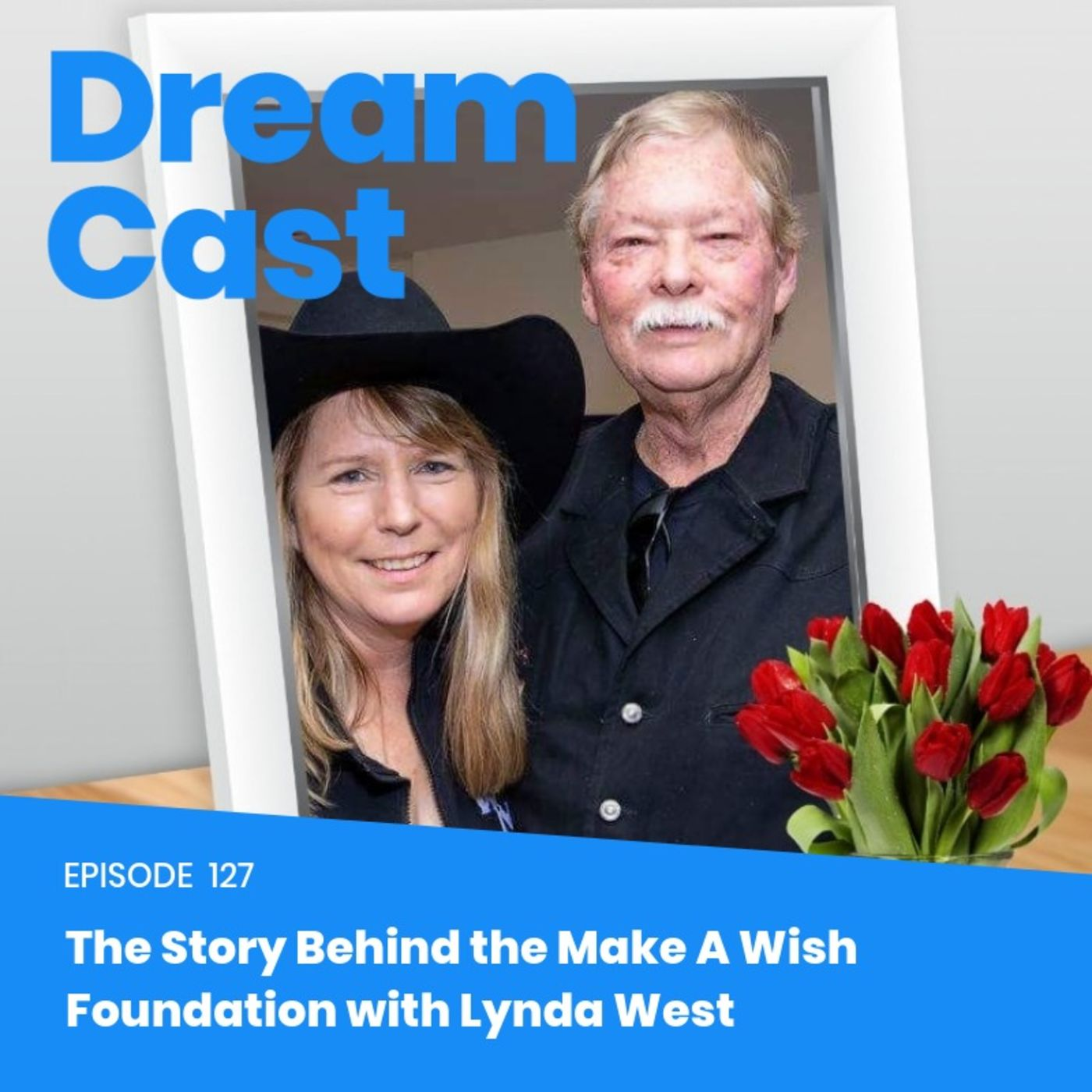 Episode 127 - The Story Behind the Make A Wish Foundation