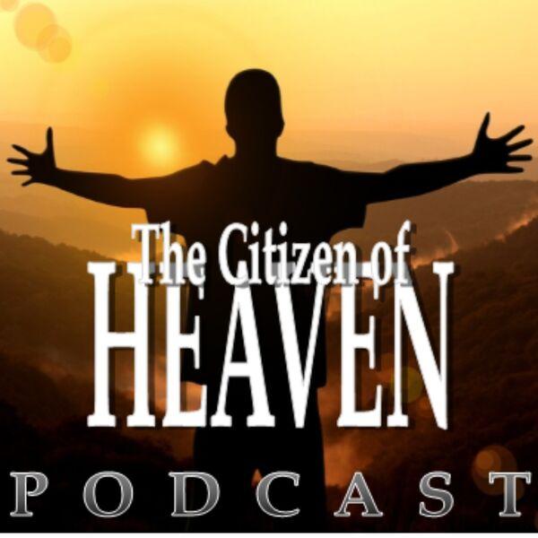 Citizen of Heaven Podcast Artwork Image
