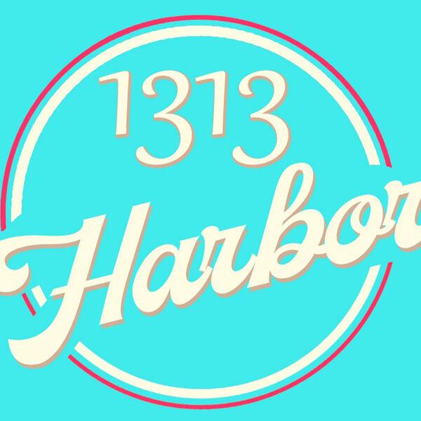 1313 Harbor the Podcast Podcast Artwork Image