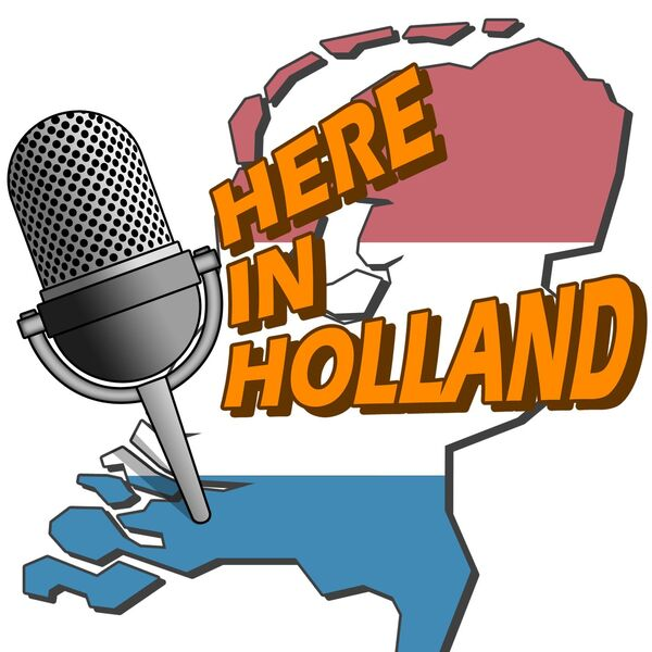 Here in Holland  Podcast Artwork Image
