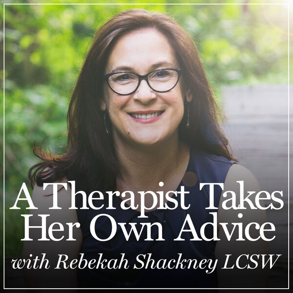 A Therapist Takes Her Own Advice Podcast Artwork Image