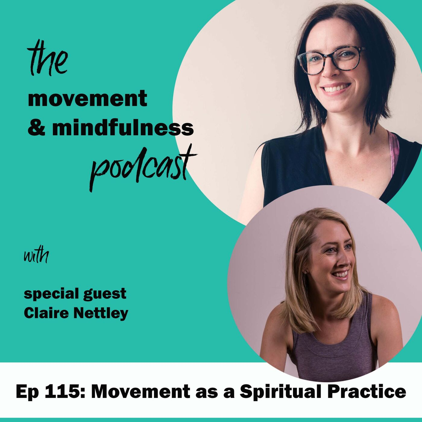 Ep 115: Movement as a Spiritual Practice with Claire Nettley