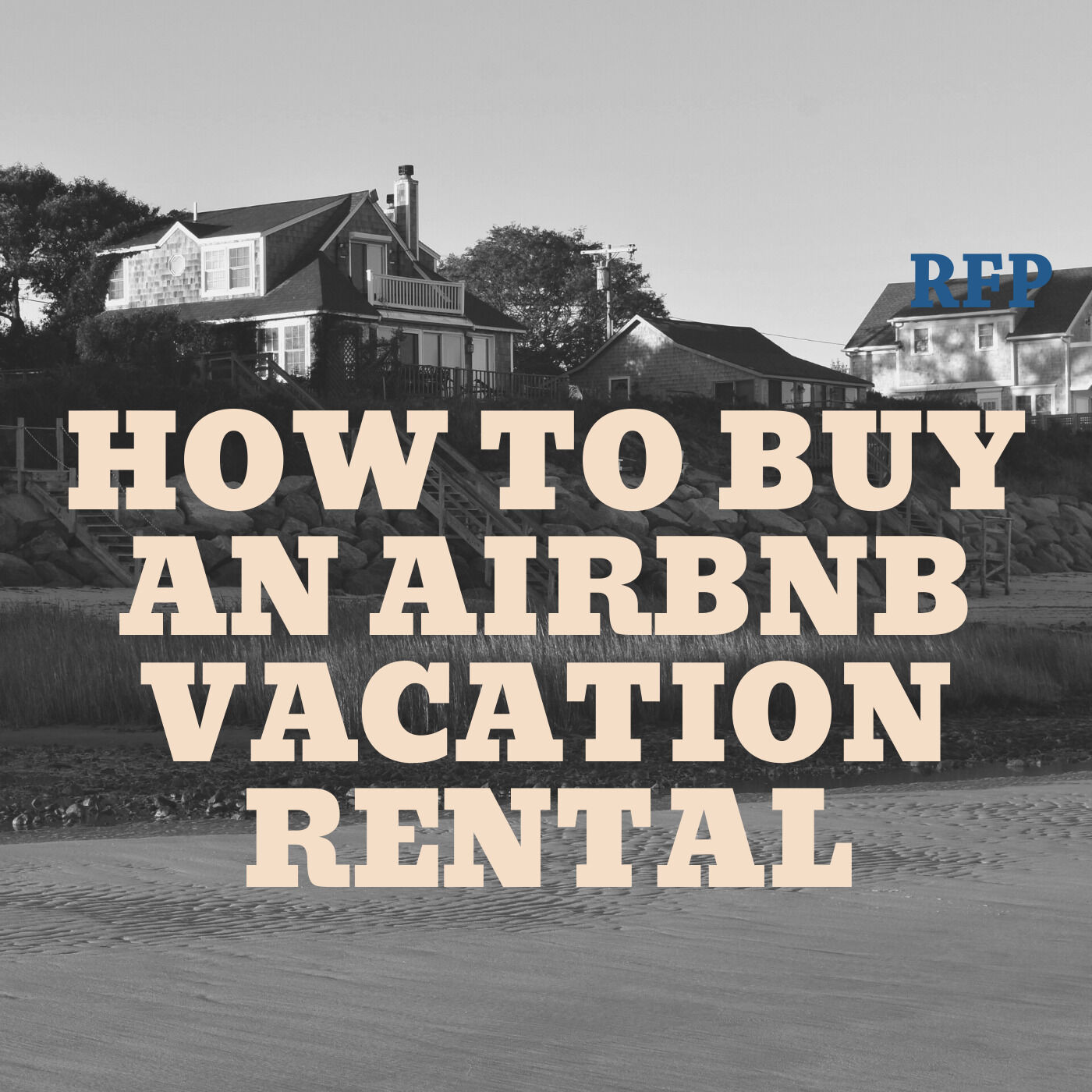 How to Buy a Vacation Rental Airbnb
