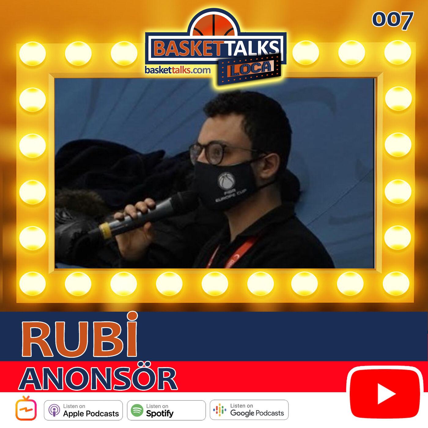Basket Talks Loca / 007 / RUBİ - Anonsör