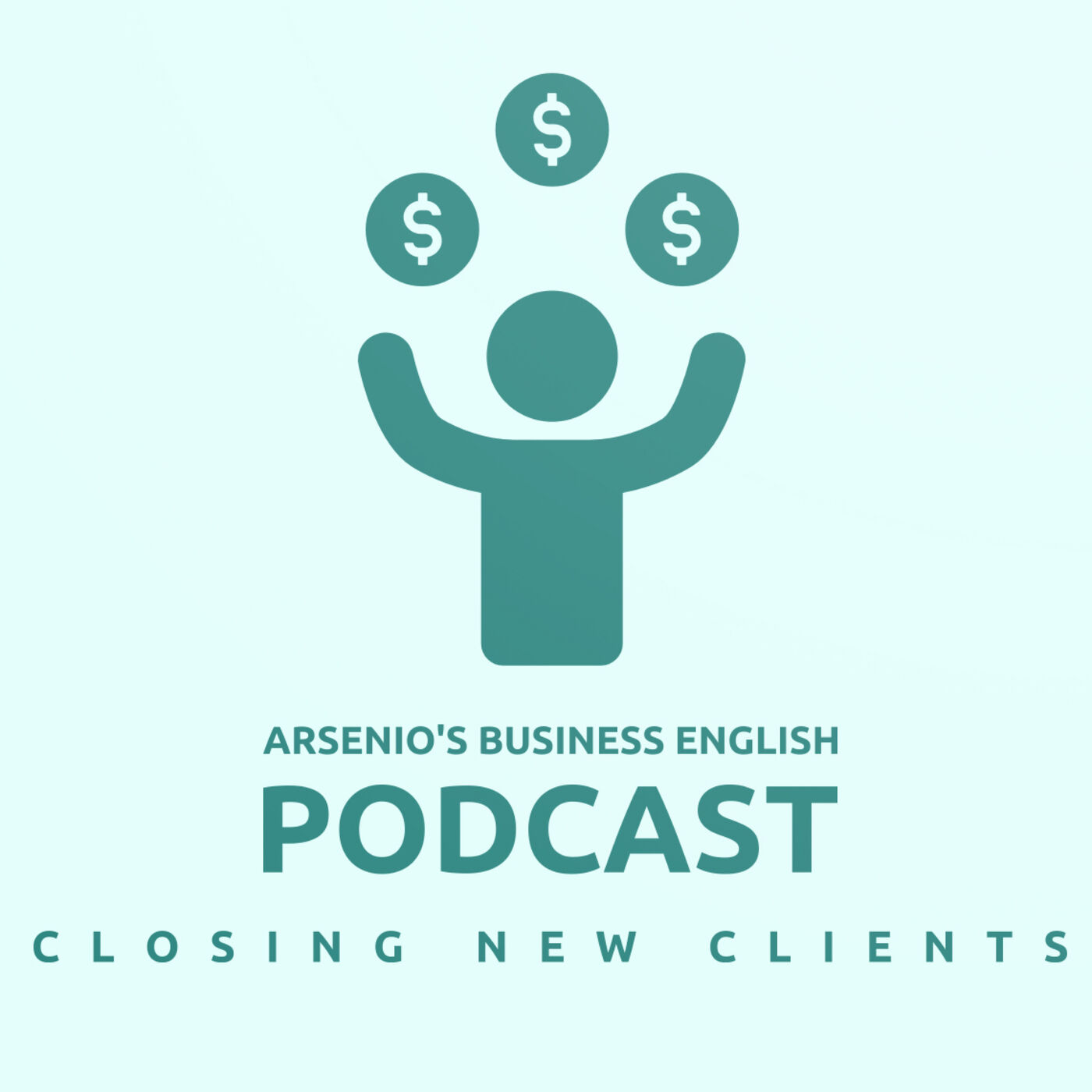 Arsenio's Business English Podcast | Season 6 | Sales | Closing New Clients