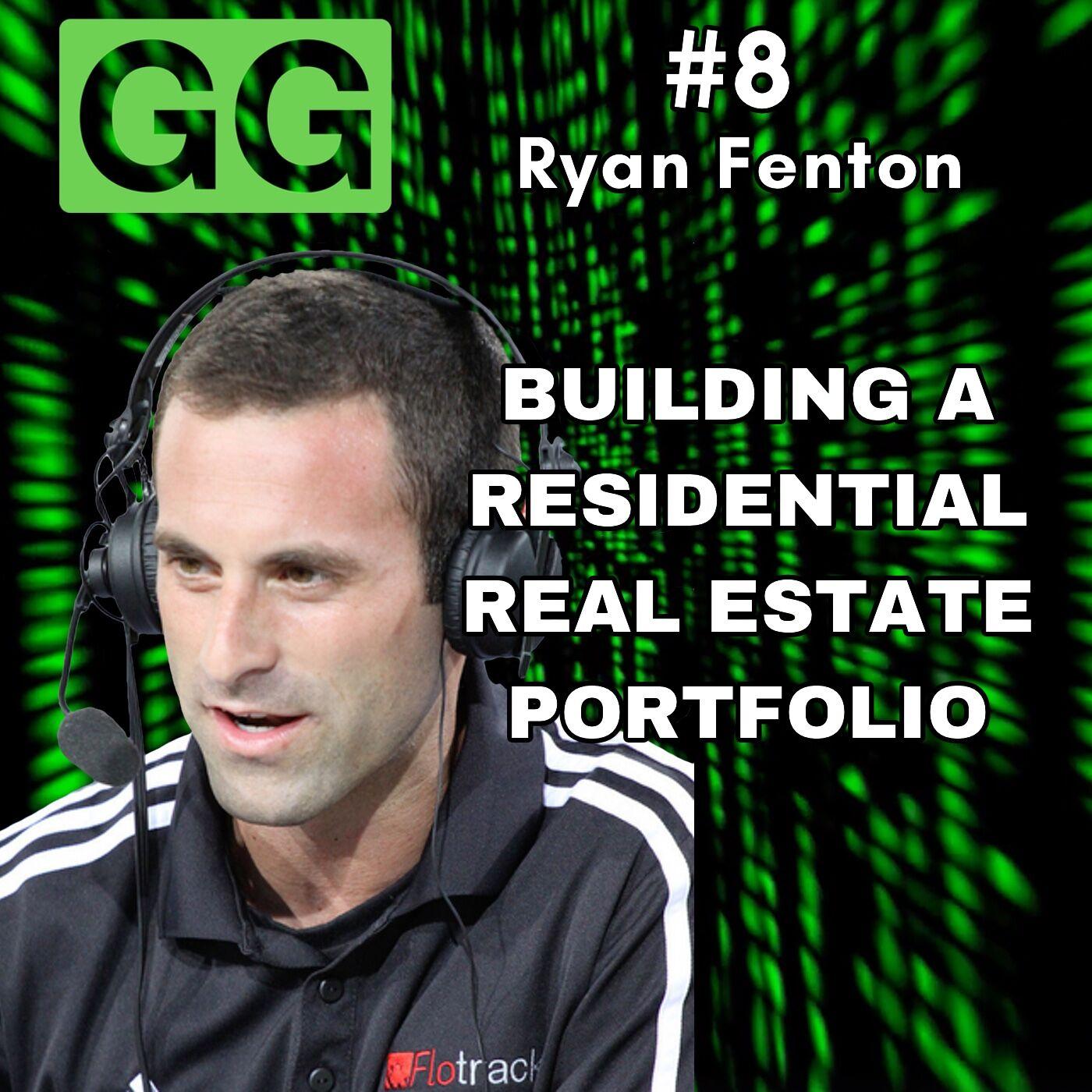 #8 - Ryan Fenton: Building a Residential Real Estate Portfolio