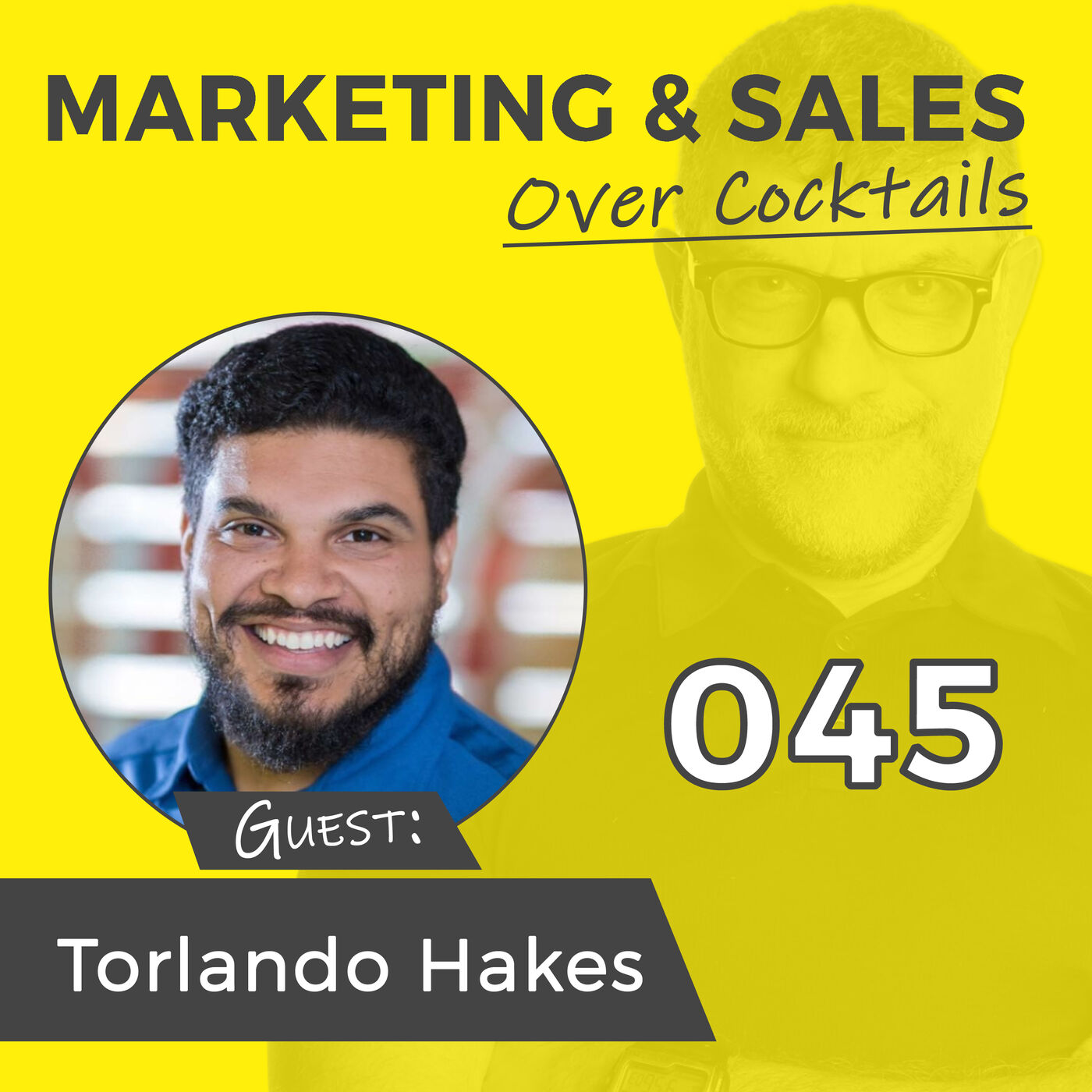 045: What Can a Former Painting Contractor Teach You to Improve Your Business? with Torlando Hakes