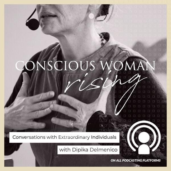 Conscious Woman Rising Podcast Artwork Image