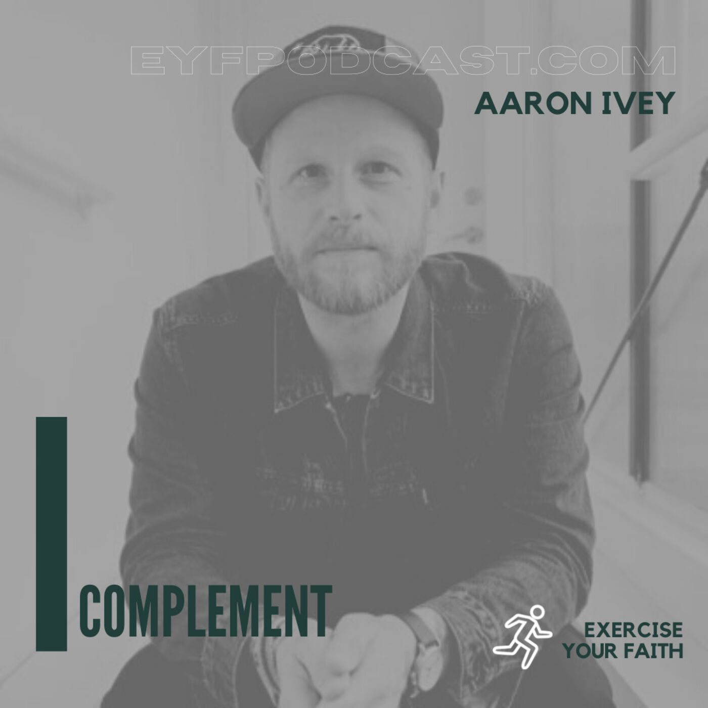 EYFPodcast- Exercise Your Faith by strengthening your marriage. COMPLEMENT is a two way street with Aaron Ivey