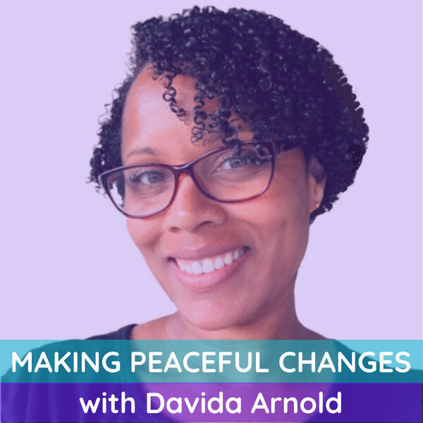 Making Peaceful Changes Podcast Artwork Image