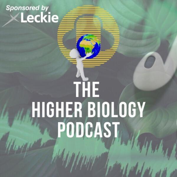 The Higher Biology Podcast Podcast Artwork Image