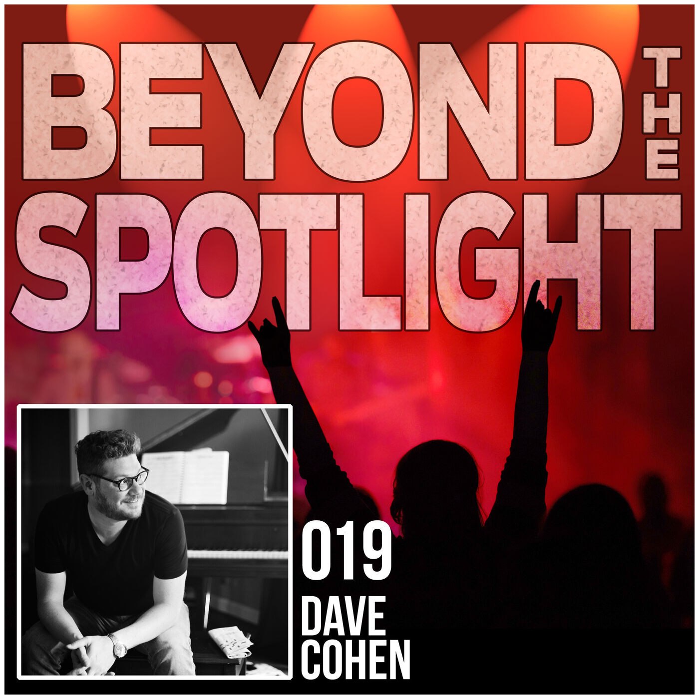 Ep. 019: Dave Cohen - Nashville Session Player, Producer, Songwriter