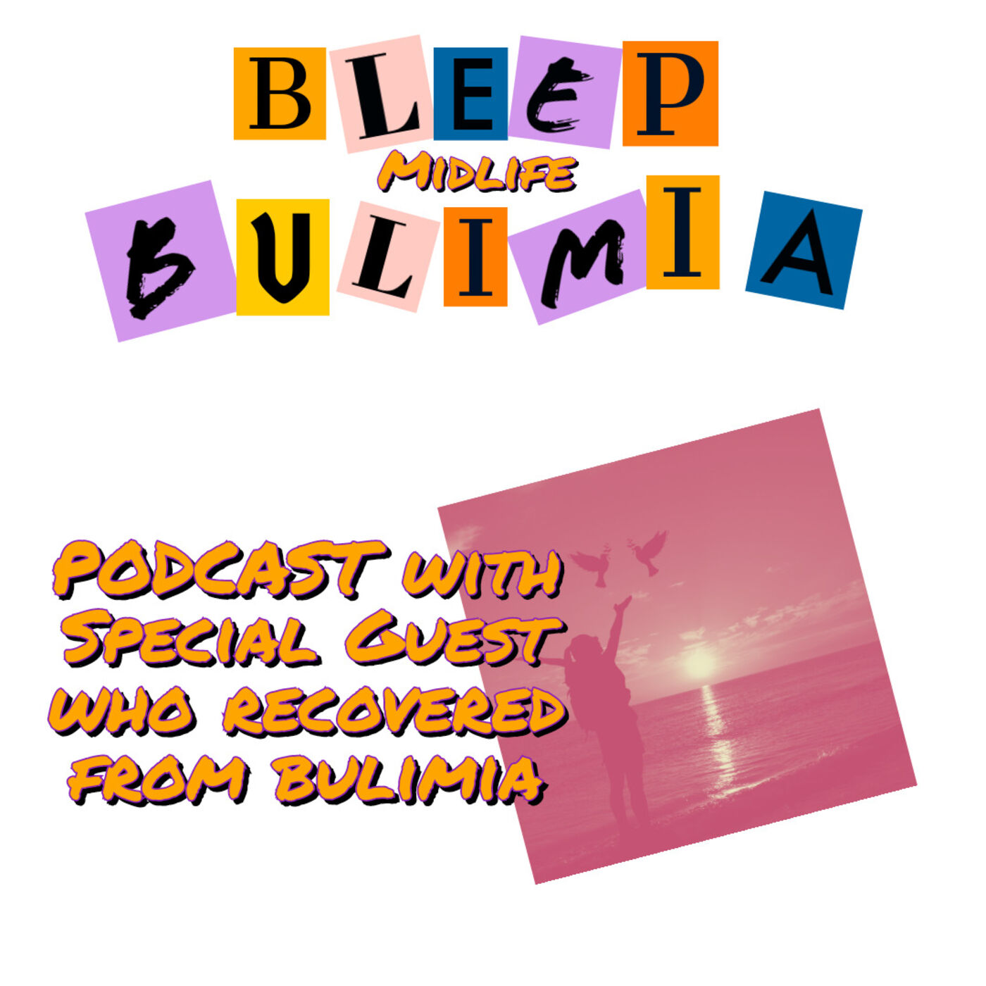 Bleep Bulimia Episode 51 Guest Speaks About Full Recovery