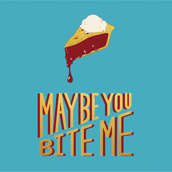 Maybe You Bite Me Podcast Artwork Image