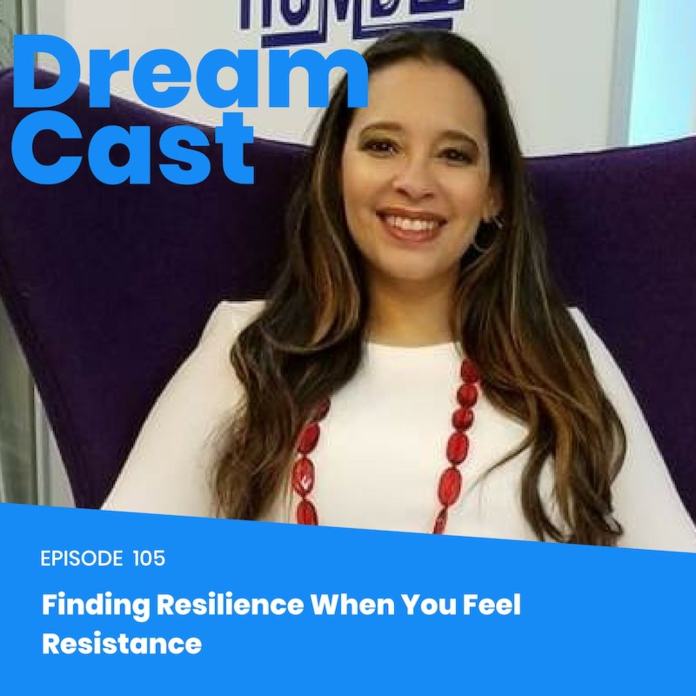 Episode 105 - Finding Resilience When You Feel Resistance