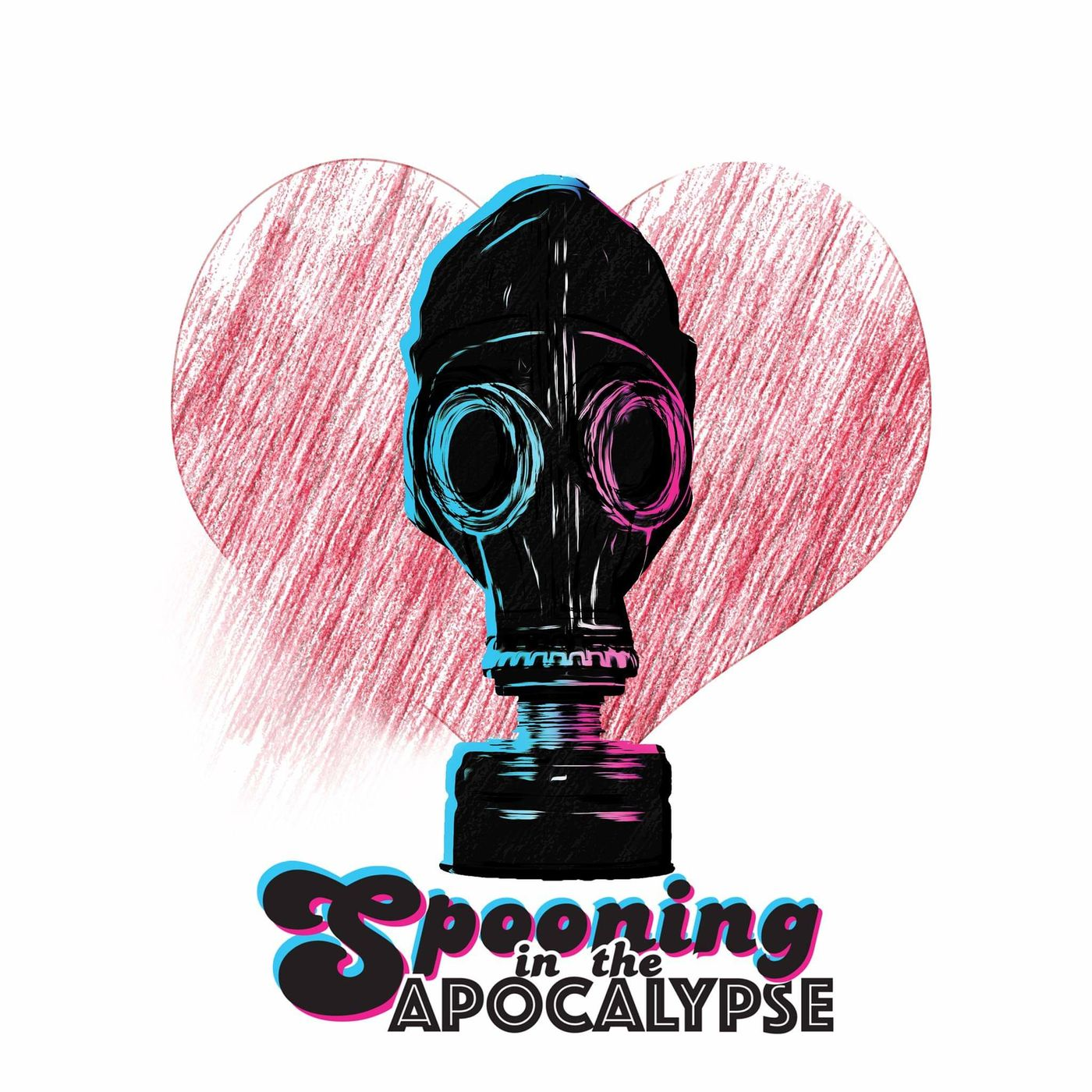 """    Spooning in the Apocalypse "" Podcast"