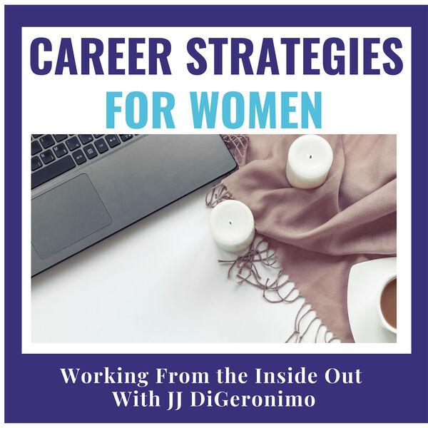 Career Strategies for Women that Work Podcast Artwork Image