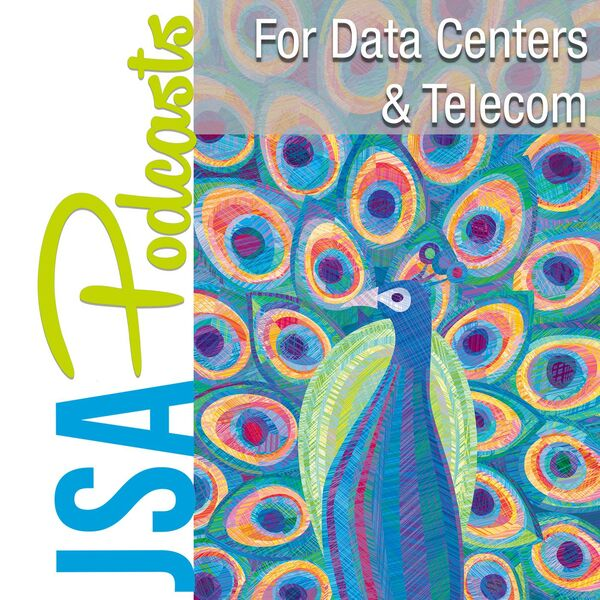 JSA Podcasts for Telecom and Data Centers Podcast Artwork Image